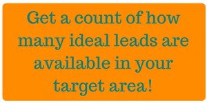 Find out how many leads are in your target area.